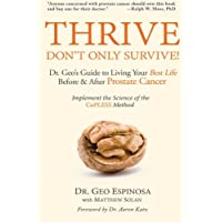 Thrive Don't Only Survive: Dr. Geo's Guide to Living Your Best Life Before & After Prostate Cancer