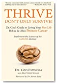 Thrive Don't Only Survive: Dr.Geo's Guide to Living Your Best Life Before & After Prostate Cancer