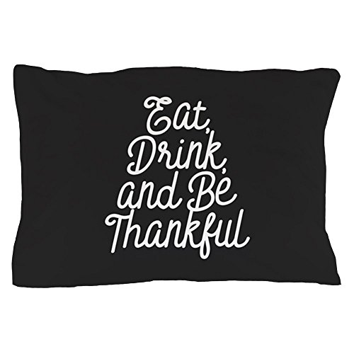 CafePress - Eat Drink And Be Thankful - Standard Size Pillow Case, 20