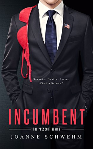 Incumbent: A Prescott Novel by [Schwehm, Joanne]