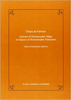 Actions of holomorphic maps on spaces of holomorphic functions (Publications of the Scuola Normale Superiore)