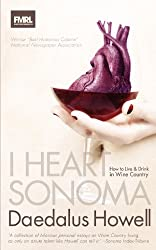 I Heart Sonoma: How to Live & Drink in Wine Country