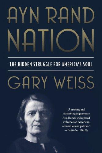 Download Ayn Rand Nation: The Hidden Struggle for America's Soul Pdf