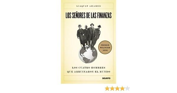 Los señores de las finanzas: Los cuatro hombres que arruinaron el mundo (Spanish Edition)