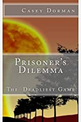 Prisoner's Dilemma: The Deadliest Game Paperback