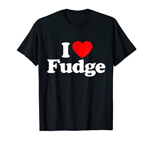 Heart Fudge (I Love Fudge Heart Funny Gift T-Shirt)