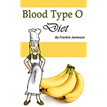 Blood Type O Diet: Food, Nutrition, and Health Factors of a Blood Type O Person