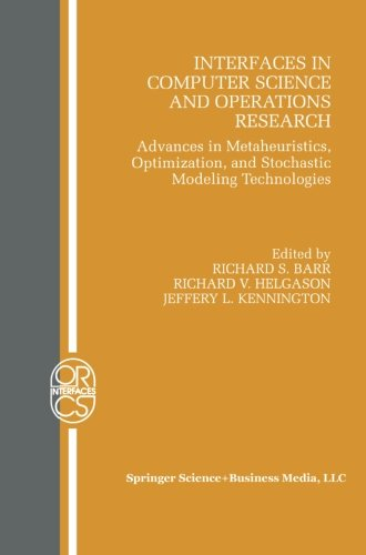 Interfaces in Computer Science and Operations Research: Advances in Metaheuristics, Optimization, and Stochastic Modelin