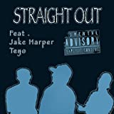 Straight Out (feat. Jake Harper & Teyo) [Explicit]