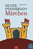 Neues Praxisbuch Märchen: Mit Audio-CD