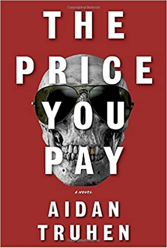 Amazon.com: The Price You Pay: A novel (9781524733377): Truhen, Aidan: Books