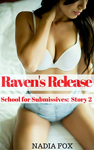 Raven's Release: School for Submissives (Bronson College Book