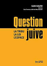 Question juive par Ilan Halevi