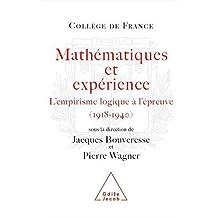 MATHÉMATIQUES ET EXPÉRIENCE : L'EMPIRISME LOGIQUE À L'ÉPREUVE (1918-1940)