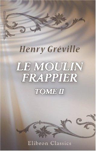 Read Online Le moulin Frappier: Tome 2 (French Edition) pdf epub