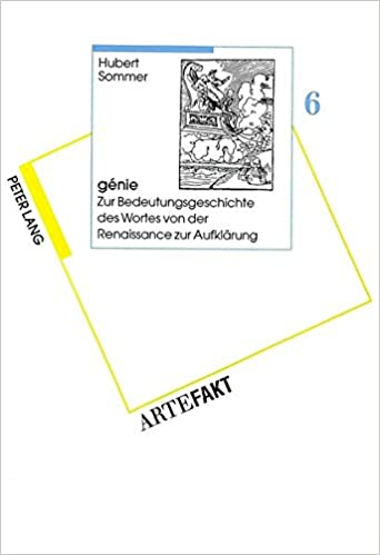 Book génie: Zur Bedeutungsgeschichte des Wortes von der Renaissance zur Aufklärung (ARTEFAKT. Schriften zur Soziosemiotik und Komparatistik) (German Edition)
