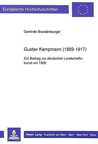 Gustav Kampmann (1859-1917): Ein Beitrag zur deutschen Landschaftskunst um 1900 (Europäische Hochschulschriften / European University Studies / ... Universitaires Européennes) (German Edition)