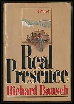 Real presence: A novel