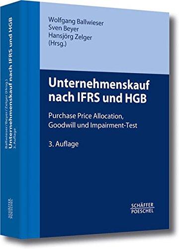 Unternehmenskauf nach IFRS und HGB: Purchase Price Allocation, Goodwill und Impairment-Test Gebundenes Buch – 10. Juni 2014 Wolfgang Ballwieser Sven Beyer Hansjörg Zelger Schäffer Poeschel