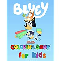 Bluey Coloring Book: Coloring Book for Kids and