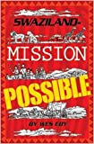 Swaziland--Mission Possible, J. Wesley Eby, 0834123525