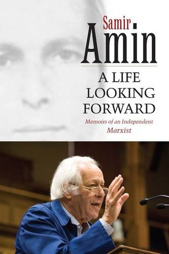 A Life Looking Forward: Memoirs of an Independent Marxist pdf epub