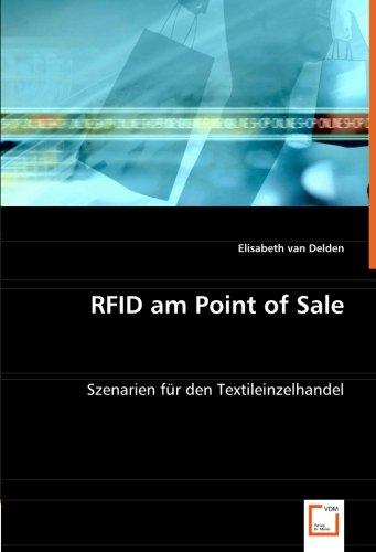 Read Online RFID am Point of Sale: Szenarien für den Textileinzelhandel (German Edition) pdf epub