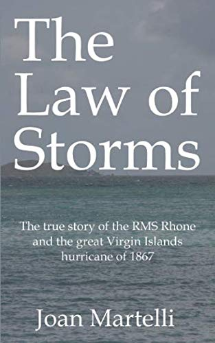 The Law of Storms: The true story of the RMS Rhone and the great Virgin Islands hurricane of 1867
