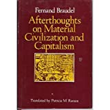 Afterthoughts on Material Civilization and Capitalism, Braudel, Fernand, 0801819016