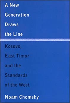 Book A New Generation Draws the Line: Kosovo, East Timor and the Standards of the West