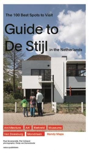 Guide to De Stijl in the Netherlands: The 100 Best Spots to Visit