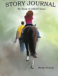 Children's Journal:  My Book of Great Ideas (Horse and Pony Tales Story Journal Series) (Volume 2)