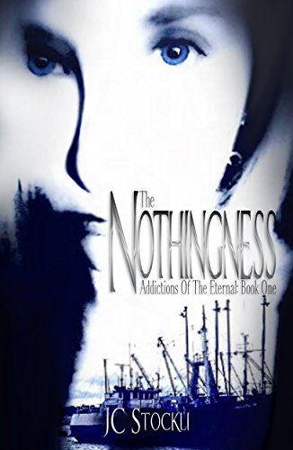 The Nothingness (Addictions Of The Eternal Book 1)