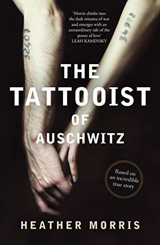 The tattooist of auschwitz based on an incredible true story the tattooist of auschwitz based on an incredible true story by morris heather fandeluxe Gallery