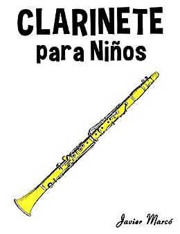 Feliz Navidad Clarinete.Clarinete Para Ninos Musica Clasica Villancicos De Navidad Canciones Infantiles Tradicionales Y Folcloricas Spanish Edition