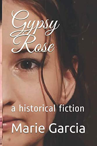 Gypsy Rose: a historical fiction ()