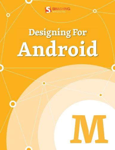 Designing For Android by Smashing Magazine, Publisher : Smashing Media GmbH