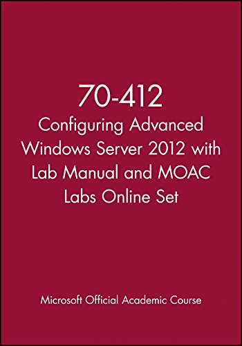 70-412 Configuring Advanced Windows Server 2012 with Lab Manual and MOAC Labs Online Set