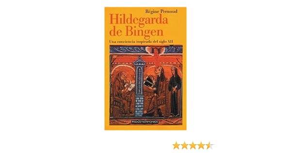 Hildegarda de Bingen: Una conciencia inspirada del siglo XII Testimonios: Amazon.es: Regine Pernoud: Libros