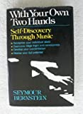 With Your Own Two Hands, Seymour Bernstein, 0028703103