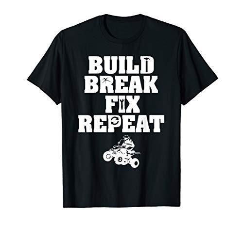 Build Break Fix Repeat Shirts - Four Wheeling Shirts - ATVs ()