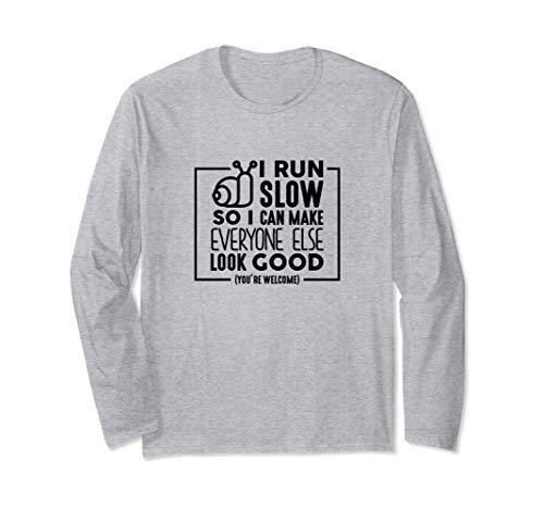 (I Run Slow To Make You Look Good Funny Running Marathon Gift Long Sleeve T-Shirt)