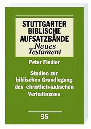 Studien zur biblischen Grundlegung des christlich-jüdischen Verhältnisses (Stuttgarter Biblische Aufsatzbände (SBAB))