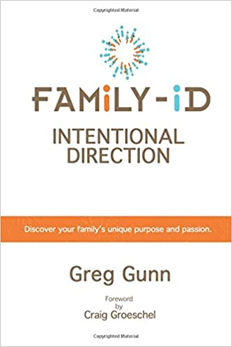 Passion Unique And Craig com --- Books Gunn Groeschel Family's Intentional Purpose Greg Amazon Family-id Discover Your Direction 9780615586908