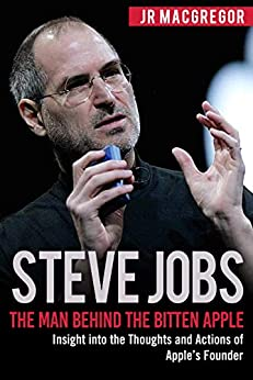 #freebooks – Steve Jobs: The Man Behind the Bitten Apple by JR MacGregor