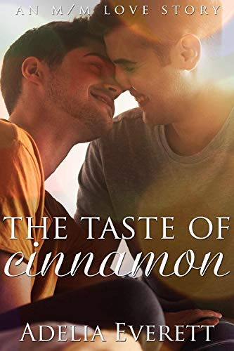 The Taste of Cinnamon (An M/M Love Story)