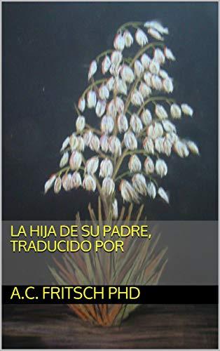 Amazon.com: La hija de su padre, traducido por (Spanish ...