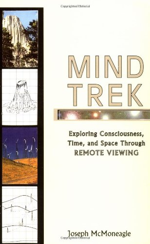 (Mind Trek: Exploring Consciousness, Time, and Space Through Remote Viewing)