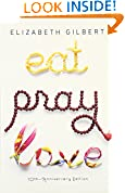 #8: Eat, Pray, Love: One Woman's Search for Everything Across Italy, India and Indonesia