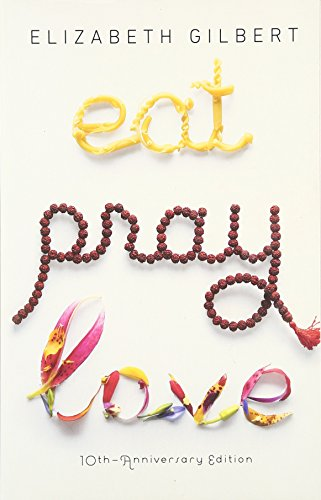 Eat-Pray-Love-One-Womans-Search-for-Everything-Across-Italy-India-and-Indonesia